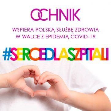 #sercedlaszpitali OCHNIK wspiera polską służbę zdrowia w walce z epidemią COVID-19