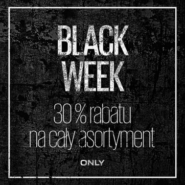BLACK WEEK z ONLY